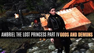 Skyrim LE - Ambriel the lost Princess Part IV -Gods and Demons-