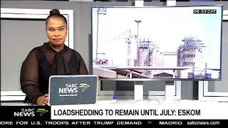 Loadshedding To Remain Until July: Eskom