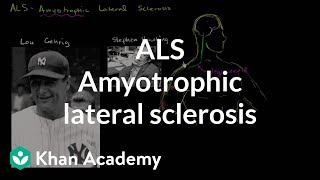 ALS - Amyotrophic lateral sclerosis | Miscellaneous | Heatlh & Medicine | Khan Academy
