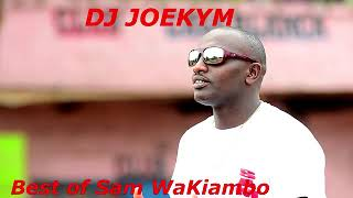 BEST OF SAM WAKIAMBO MIX[DJ JOEKYM THE CONQUEROR]