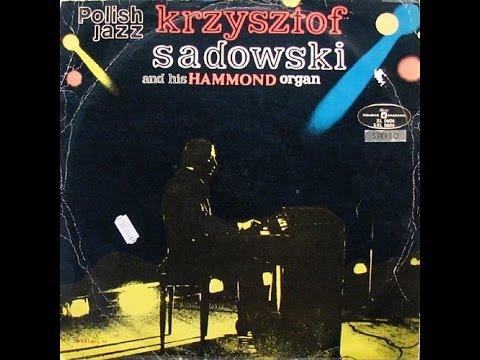 Krzysztof Sadowski And His Hammond Organ (FULL ALBUM, Soul-jazz, 1970, Poland) online metal music video by KRZYSZTOF SADOWSKI