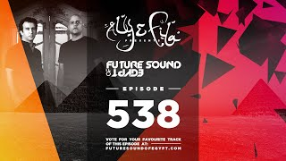 Future Sound of Egypt 538 with Aly & Fila