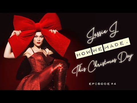 Jessie J - How we made. This Christmas Day (Episode 4)