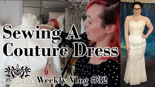 Sewing A Couture Dress - Pattern, Fitting, Corset | Rockstars And Royalty Weekly Vlog #32