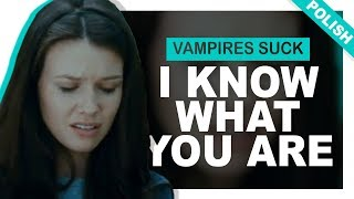 """Vampires Suck - """"I know what you are""""   POLISH FANDUB"""