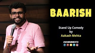 Baarish | Stand Up Comedy by Aakash Mehta