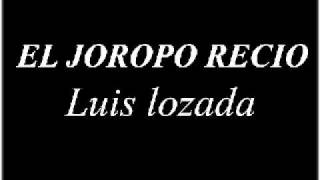 EL JOROPO RECIO - Luis Lozada El Cubiro (Video)