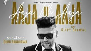 Guru Randhawa : Aaja Ni Aaja | Official Video | Mar Giya Oye Loko | Gippy Grewal