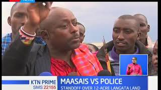 There was a standoff in Langata when police attempted to evict Maasai from the land