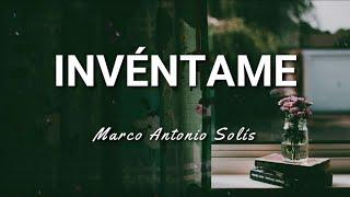 Marco Antonio Solís - Invéntame -