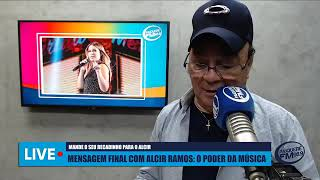 Mensagem Final com Alcir Ramos: O poder da música