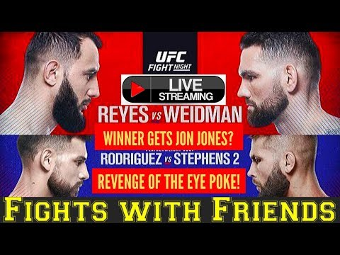 UFC WEIDMAN VS REYES, YAIR VS STEPHENS MMA WITH FRIENDS!