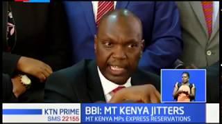 MT. Kenya jitters over BBI |BEHIND THE HEADLINES