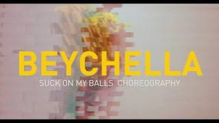 Beyoncé - Suck On My Balls (Coachella 2018 Choreography)