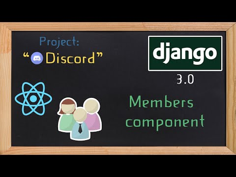 Django and ReactJS together - Members component and ban | 31 thumbnail
