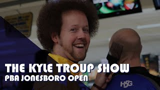 Welcome to the Kyle Troup Show | PBA Jonesboro Open Vlog #11