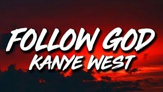 Kanye West   Follow God (Lyrics)