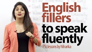 English fillers to speak fluently and confidently. ( Gap fillers) - Free English lessons