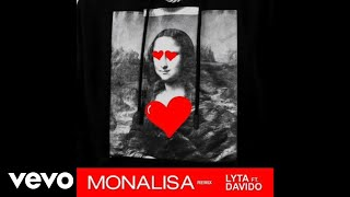 Lyta   Monalisa (Official Audio Remix)  Ft. DaVido