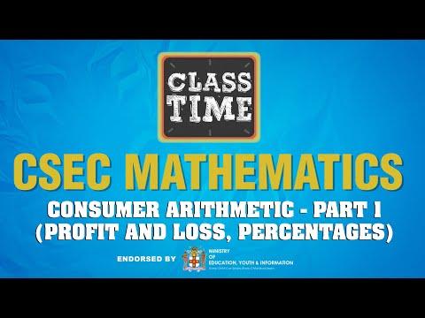 CSEC Mathematics Consumer Arithmetic Part 1 (Profit and Loss, Percentages) March 4 2021