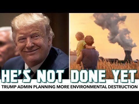 Trump Admin Planning More Environmental Destruction After Victory