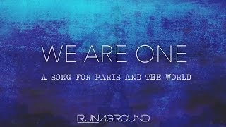 'We Are One' - A Song For Paris & The World - RUNAGROUND Original