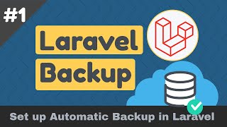 How to Set up Automatic Laravel Backup for database and files?