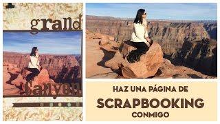 Inspírate conmigo: Grand Canyon. Página de Scrapbooking de principio a fin.