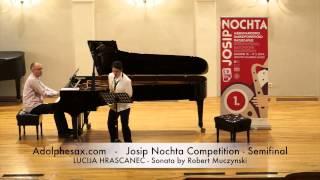 JOSIP NOCHTA COMPETITION LUCIJA HRASCANEC Sonata by Robert Muczynski
