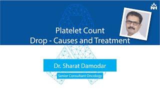Dr. Sharat Damodar explains about platelet count drop