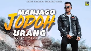 Download lagu David Iztambul Manjago Jodoh Urang Mp3