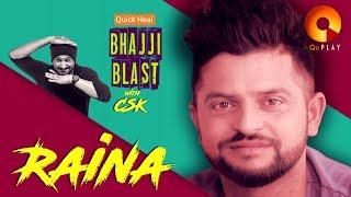 Raina | Quick Heal Bhajji Blast with CSK | QuPlayTV