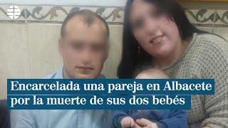 Encarcelada una pareja en Albacete   por la muerte de sus dos bebés