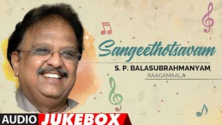Sangeethotsavam - S.P.Balasubrahmanyam Raagamaale Audio Songs Jukebox | SPB Old Telugu Hit Songs