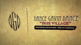 Dance Gavin Dance - Tree Village (Tree City Sessions)