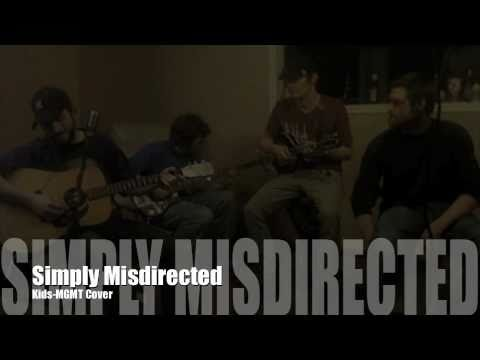 Simply Misdirected-Kids by MGMT acoustic cover