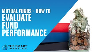 Mutual funds -  How to Evaluate Fund Performance