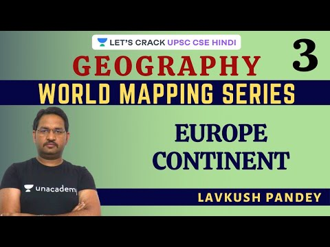 World Mapping Series | Europe Continent | Part 3 | Geography (UPSC CSE/IAS 2020/2021/2022 Hindi)