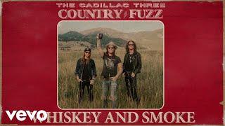 The Cadillac Three Whiskey And Smoke