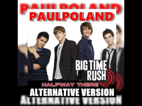 Big Time Rush - Halfway There (Alternative Version) [Single]