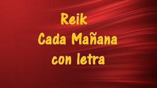 Reik  - Cada Mañana  con letra  ♫ Videos Lyrics HD ♫