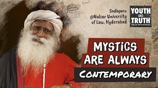 Mystics Are Always In Tune With The Times - Sadhguru