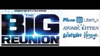 The Big Reunion Megamix 5ive B*Witched Atomic Kitten Honeyz 911 Liberty X