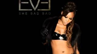 Eve - She Bad Bad (Full Version)