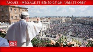 """Pape François - Pâques - Message et Bénédiction """"Urbi et Orbi"""" 2018-04-01"""