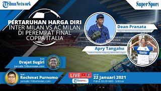 Super Sport: Pertaruhan Harga Diri Inter Milan Vs AC Milan di Perempat Final Coppa Italia