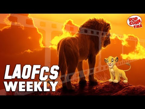 LAOFCS Weekly: The Lion King 2019 Review, Retro Disney Recommendations, & Indie Film Spotlight