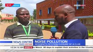 Residents of Nyeri County petition closure of a club over to Noise Pollution