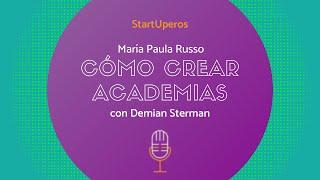 Cómo crear academias | Podcast con PAULA RUSSO Conduce: DEMIAN STERMAN