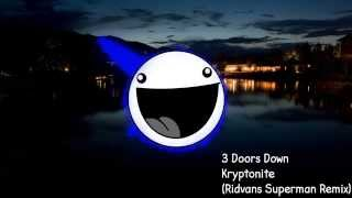 3 Doors Down - Kryptonite (Ridvans Superman Remix)